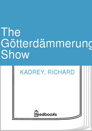 The Gtterdmmerung Show