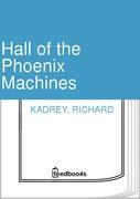 Hall of the Phoenix Machines