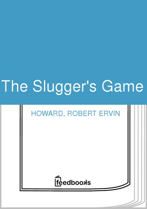 The Slugger's Game