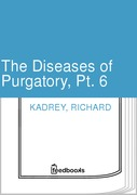 The Diseases of Purgatory, Pt. 6