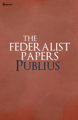 economic thesis of the federalist papers The federalist papers the federalist papers are a series of 85 articles or essays advocating the ratification of the united states constitution.