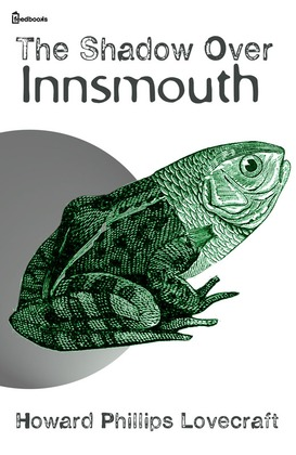 The Shadow Over Innsmouth