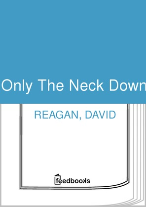 Only The Neck Down