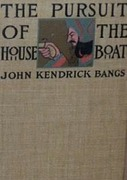 John Kendrick Bangs - Pursuit of the House-Boat