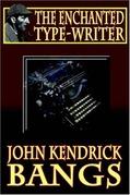 The Enchanted Type-Writer