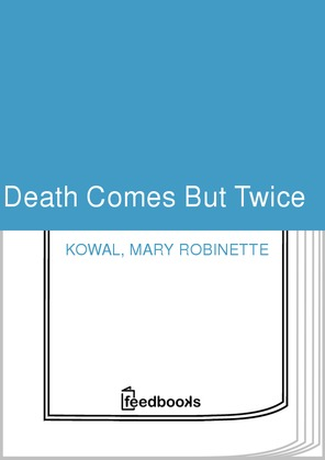 Death Comes But Twice