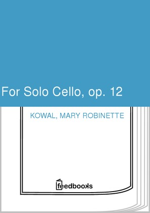 For Solo Cello, op. 12