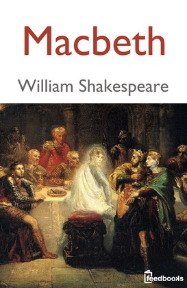 betrayal and deception in macbeth by william shakespeare