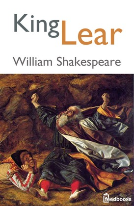 The downfall of king lear in william shakespeares play