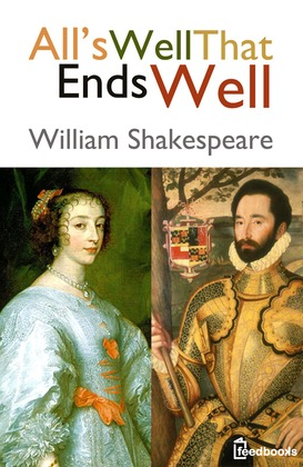 Alls Well That Ends Well William Shakespeare Feedbooks