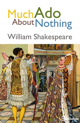 the message in the play much ado about nothing by william shakespeare