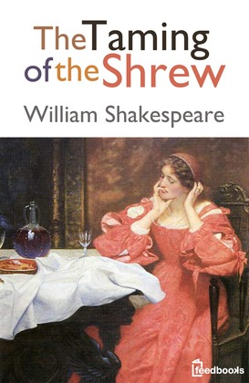 taming of the shrew essay quotes 1 what purpose does the induction and the story of christopher sly serve 2 compare and contrast the two minola sisters, both at the beginning and the end of.