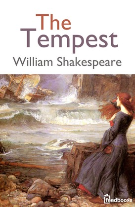 the tempest by shakespeare The tempest opens in the midst of a storm, as a ship containing the king of naples and his party struggles to stay afloat on land, prospero and his daughter, m.