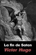 La fin de Satan | Victor Hugo