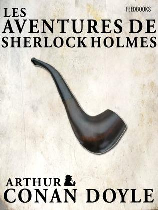 Les Aventures de Sherlock Holmes | Arthur Conan Doyle