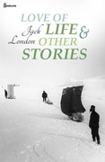 Love of Life &amp; Other Stories