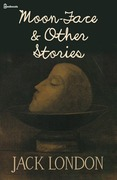 Moon-Face &amp; Other Stories