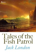 Jack London - Tales of the Fish Patrol