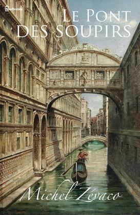 Le Pont des soupirs | Michel Zévaco