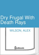 Dry Frugal With Death Rays