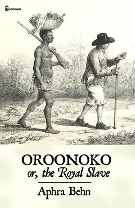 Oroonoko: or, the Royal Slave