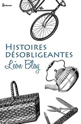 Histoires désobligeantes | Léon Bloy