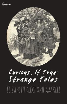 Curious, If True: Strange Tales