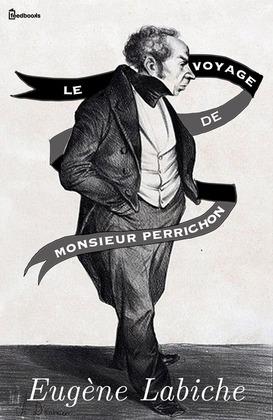 Le Voyage de Monsieur Perrichon | Eugène Labiche