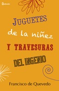 Juguetes de la niez y travesuras del ingenio