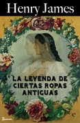 La leyenda de ciertas ropas antiguas