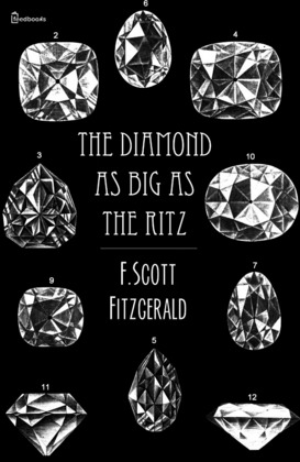 The Diamond as Big as the Ritz - Francis Scott Fitzgerald