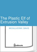 The Plastic Elf of Extrusion Valley