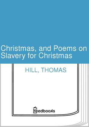 Christmas, and Poems on Slavery for Christmas