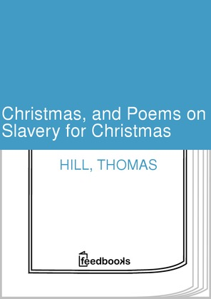Christmas, and Poems on Slavery for Christmas
