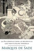 La Philosophie dans le boudoir ou Les Instituteurs immoraux