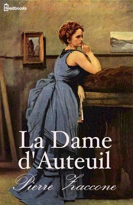 La Dame d'Auteuil | Pierre Zaccone