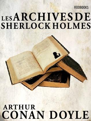 Les Archives de Sherlock Holmes | Arthur Conan Doyle