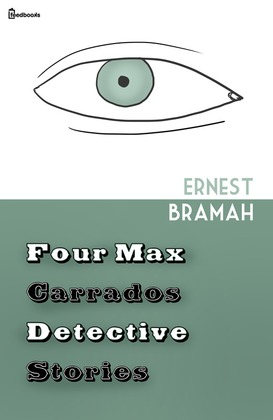 Four Max Carrados Detective Stories