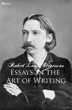 essays in the art of writing robert louis stevenson feedbooks essays in the art of writing