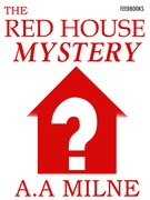 A.A. Milne - The Red House Mystery