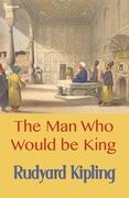 Rudyard Kipling man who would be king