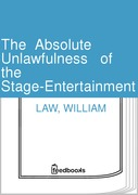 William Law - The Absolute Unlawfulness of the Stage-Entertainment