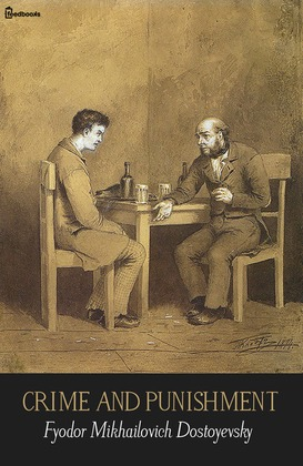 an examination of the story of raskolnikov in crime and punishment by fyodor dostoyevsky When i picked up crime and punishment by fyodor dostoyevsky and self-examination, raskolnikov goes to the added raskolnikov to that group crime, punishment.