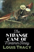 The Strange Case of Mortimer Fenley