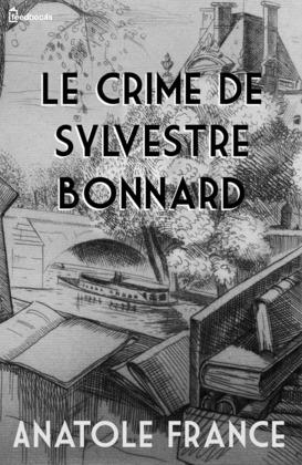 Le Crime de Sylvestre Bonnard | Anatole France