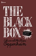 Edward Phillips Oppenheim - The Black Box