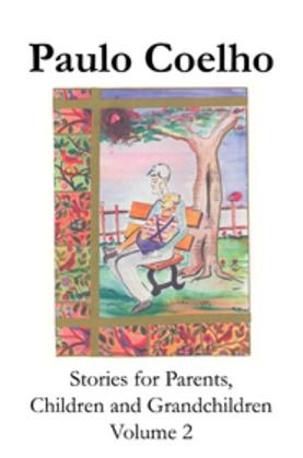 Stories for Parents, Children and Grandchildren - Volume 2