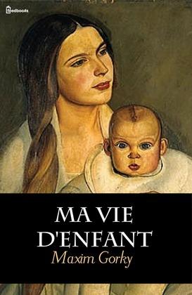 Ma Vie d'Enfant | Maxim Gorky