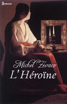 L'Héroïne | Michel Zévaco