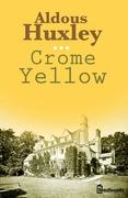 Aldous Huxley crome yellow